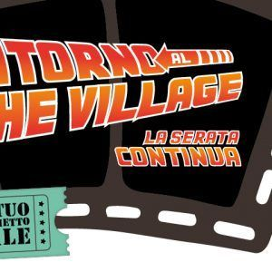 Ritorno al The Village! La serata continua…